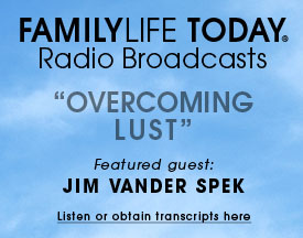 listen to Jim VanderSpek on Family Life Radio